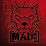 02.11.12 Mad Dog – A Night Of Madness, Butan // Wuppertal