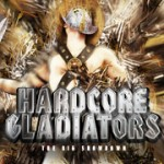Hardcore Gladiators Abendkassen / Boxoffice Info
