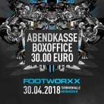 Abendkasse / Box Office Info – Footworxx – 30.04.18